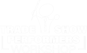 Trade Show Performers Workshop